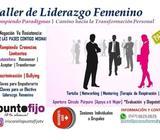 Taller de Liderazgo Femenino. Inscripciones Abiertas. INFO Y RESERVAS: 6674-0676